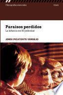 Paraísos perdidos. La infancia en 50 películas
