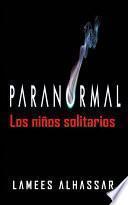 Paranormal: Los Niños Solitarios