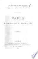 Paris, Londres y Madrid