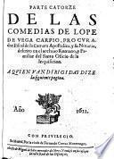 Parte catorze de las comedias de Lope de Vega Carpio, procurador Fiscal de la Camara Apostolica, y su Notario, descrito en el archivo Romano, y Familiar del Santo Oficio de la Inquisicion
