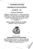 Parte II. Malaga Moderna. Desde su conquista y acaecimientos inmediatos a ella de los Sarracenos (etc.)