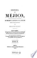 Parte Primera ... Desde El Principio De Las Inquietudes En 1808, Hasta La Completa Pacificacion Del Reino En 1820 ...