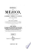 Parte Segunda ... desde el plan proclamado por D. Augustin de Iturbide en Iguala, en 24 de Febrero de 1821 ... hasta la muerte de este jefe y el establecimiento de la república federal mejicana en 1824 ...