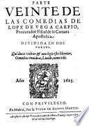 Parte veinte de las comedias de Lope de Vega Carpio, procurador Fiscal de la Camara Apostolica