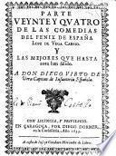 Parte veynte y quatro de las comedias del Fenix de España, L. de V. C.