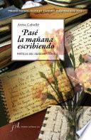 Pasé la mañana escribiendo. Poéticas del diarismo español