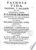 Pasmosa vida, virtudes, y milagros de el venerable Padre Fr. Gaspar de Bono, Provincial de los Mínimos en la Prov. de Valencia...