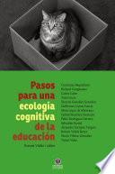 Pasos para una ecología cognitiva de la educación