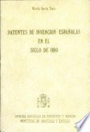 Patentes de invención españolas en el siglo de oro