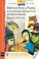 Patricio Pico y Pluma en la extraña desaparición del doctor Bonett [Plan Lector Infantil]