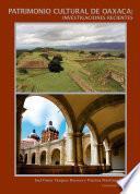 Patrimonio cultural de Oaxaca: investigaciones recientes