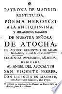 Patrona de Madrid restituyda, poema heroyco