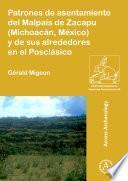 Patrones de asentamiento del Malpaís de Zacapu (Michoacán, México) y de sus alrededores en el Posclásico