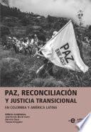 Paz, reconciliación y justicia transicional en Colombia y América Latina