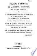 Peligro y absurdo de la doctrina fisiológica del doctor Broussais, y observaciones sobre el tifo de 1814, de la enfermedad que reinó en la escuela de San Ciro, y de las fiebres adinámicas en general