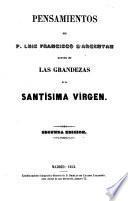 Pensamientos del P. Luis Francisco d'Argentan acerca de las grandezas de la Santísima virgen