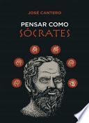 PENSAR COMO SOCRATES: Herramientas para aprender a pensar