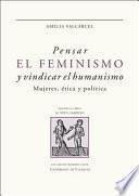 Pensar el feminismo y vindicar el humanismo