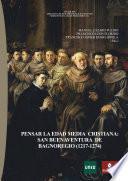 PENSAR LA EDAD MEDIA CRISTIANA: SAN BUENAVENTURA DE BAGNOREGIO (1217-1274)