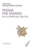 Pensar por ensayos en la España del siglo XX
