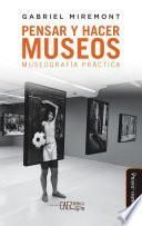 Pensar y hacer museos