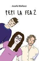 Pepi la fea 2