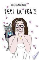 Pepi la fea 3