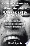 Pequeas Historias de una Revolucin Chucuta (1998 - 2005)
