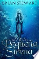 Pequena Sirena Batalla Bajo El Mar