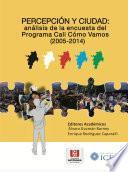 Percepción y Ciudad: análisis de la encuesta del Programa Cali, Cómo Vamos (2005-2014)