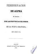Peregrinación de Alpha (M. Ancizar) por las provincias del norte de la Nueva Granada