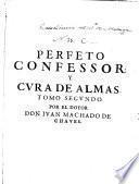Perfeto confesor y cura de almas ...