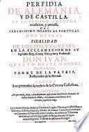 Perfidia de Alemania y de Castilla en la prision, entrega accusacion del Infante de Portugal Don Duarte