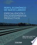 Perfil económico de Nuevo Laredo: especialización y encadenamientos productivos