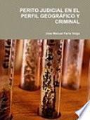 PERITO JUDICIAL EN EL PERFIL GEOGRÁFICO Y CRIMINAL