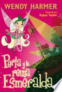 Perla y la reina Esmeralda