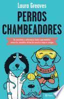 Perros chambeadores