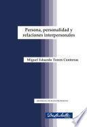 Persona, personalidad y relaciones interpersonales