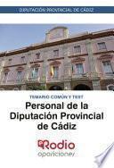 Personal de la Diputación Provincial de Cádiz. Temario común y test