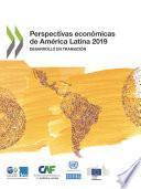 Perspectivas económicas de América Latina 2019 Desarrollo en transición