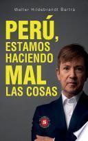 Perú, estamos haciendo mal las cosas