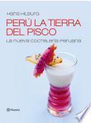 Perú la tierra del pisco