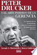 PETER DRUCKER Y ARTE PERDIDO DE LA GERENCIA