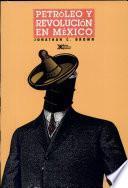 Petróleo y revolución en México