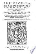 Philisophia moral de principes, para su buena crianca y govierno (etc.)