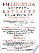 Philosophia sceptica, extracto de la physica antigua y moderna, recopilada en dialogos, etc