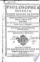 Philosophia Secreta, Donde Debaxo De Historias fabulosas, se contiene mucha doctrina ... Con el origen de los Idolos, o Dioses de la Gentilidad