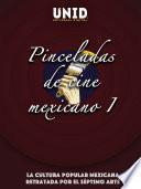 Pinceladas de cine mexicano 1. La cultura popular mexicana retratada por el séptimo arte
