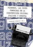 Pioneras. Las voces femeninas en la construcción cultural italiana y europea.