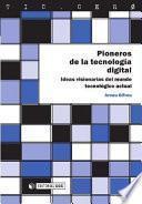 Pioneros de la tecnología digital